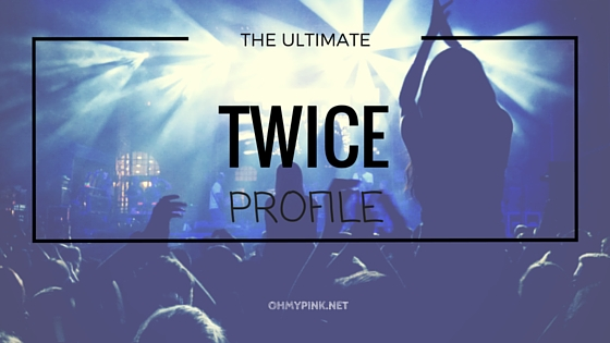 The Ultimate Twice Profile 2016