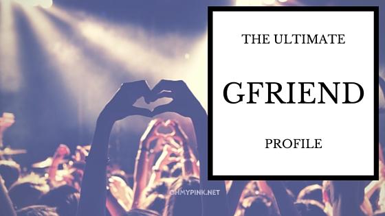 The ultimate GFRIEND profile 2016